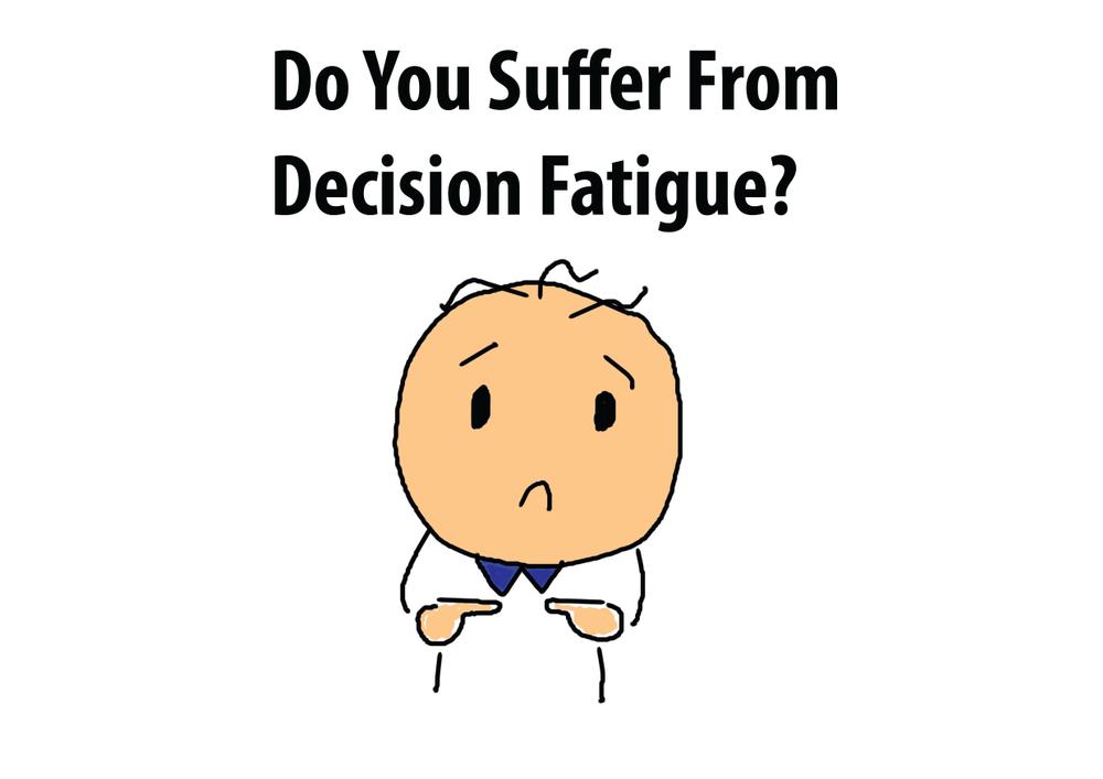 A Simple Technique To Eliminate Decision Fatigue